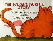 Cover of: The Wuggie Norple story | Daniel Manus Pinkwater