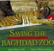 Cover of: Saving the Baghdad Zoo: a true story of hope and heroes
