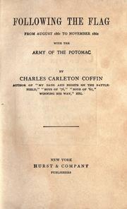 Cover of: Following the flag: From August, 1861, to November, 1862, with the Army of the Potomac.
