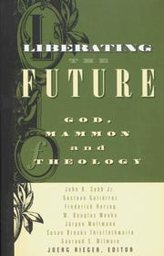 Cover of: Liberating the Future: God, Mammon, and Theology
