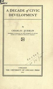 A decade of civic development by Zueblin, Charles