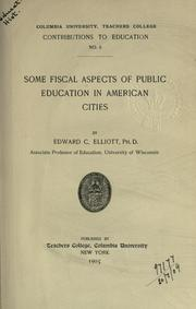 Some fiscal aspects of public education in American cities by Edward C. Elliott