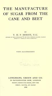 Cover of: The manufacture of sugar from the cane and beet