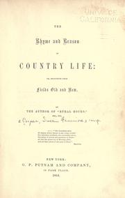 Cover of: The rhyme and reason of country life, or, Selections from fields old and new