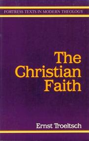 Cover of: The Christian faith: based on lectures delivered at the University of Heidelberg in 1912 and 1913