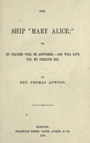 "Cover of: The ship ""Mary Alice,"" or, My prayers will be answered-God will save you, my precious boy"