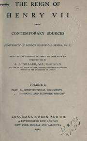 Cover of: The reign of Henry VII, from contemporary sources, selected and arr. with an introd