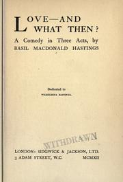 Cover of: Love- and what then?  A comedy in three acts