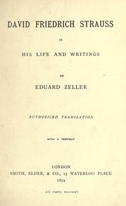 Cover of: David Friedrich Strauss in his life and writings | Eduard Zeller