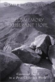 Cover of: Deep memory, exuberant hope: contested truth in a post-Christian world