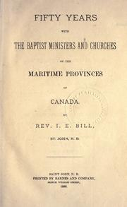 Cover of: Fifty years with the Baptist ministers and churches of the Maritime Provinces of Canada
