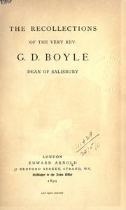 Cover of: The recollections of the Very Rev. G.D. Boyle, Dean of Salisbury