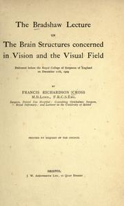 Cover of: The Bradshaw lecture on the brain structures concerned in vision and the visual field