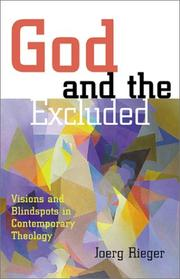 Cover of: God and the Excluded: Visions and Blindspots in Contemporary Theology