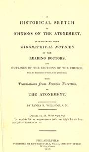 Cover of: A historical sketch of opinions on the atonement