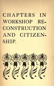 Cover of: A few chapters in workshop re-construction and citizenship