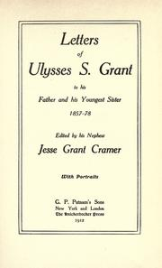 Cover of: Letters of Ulysses S. Grant to his father and his youngest sister, 1857-78
