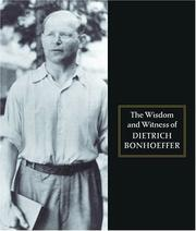 Cover of: The wisdom and witness of Dietrich Bonhoeffer