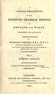 A concise description of the endowed grammar schools in England and Wales by Nicholas Carlisle