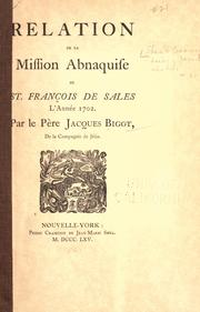 Cover of: Relation de la Mission Abnaquise de St. François de Sales L'Année 1702