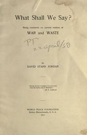 Cover of: What shall we say?: Being comments on current matters of war and waste