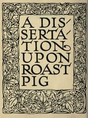 a dissertation on roast pig The invention of barbecue this is an illustration by frederick stuart church from an 1884 edition of a dissertation upon roast pig.