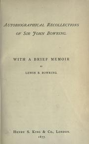 Autobiographical recollections of Sir John Bowring.