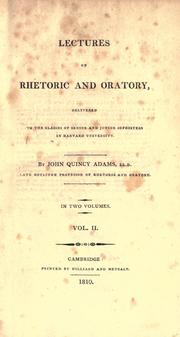 Cover of: Lectures on rhetoric and oratory: delivered to the classes of senior and junior sophisters in Harvard University
