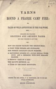 Cover of: Yarns round a prairie camp fire: or, Tales of wild adventure in the far west