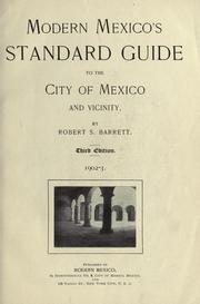 Cover of: Modern Mexico's standard guide to the city of Mexico and vicinity by Barrett, Robert South