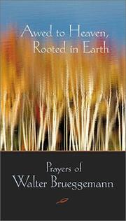 Cover of: Awed to Heaven, Rooted in Earth: Prayers of Walter Brueggemann