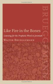Cover of: Like Fire in the Bones: Listening for the Prophetic Word in Jeremiah