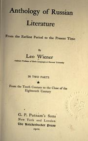 Anthology of Russian literature from the earliest period to the present time by Leo Wiener