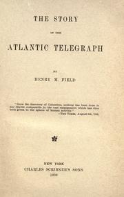 The story of the Atlantic telegraph by Henry M. Field