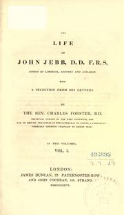 Cover of: The life of John Jebb, D.D. F.R.S. Bishop of Limerick, Ardfert and Aghadoe by Charles Forster