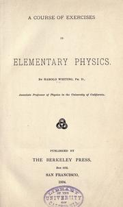 Cover of: A course of exercises in elementary physics. | Harold Whiting