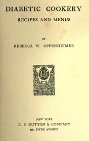 Cover of: Diabetic cookery | Oppenheimer, Rebecca (Wolff) Mrs.