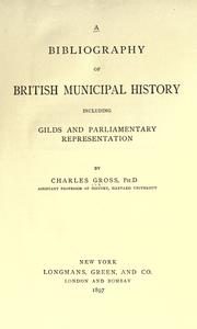 A bibliography of British municipal history by Charles Gross