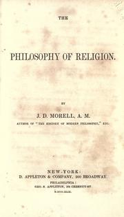 Cover of: The philosophy of religion | Morell, J. D.