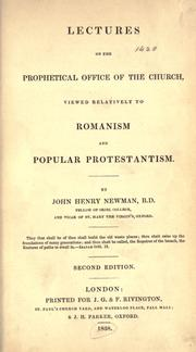 Cover of: Lectures on the prophetical office of the Church, viewed relatively to Romanism and popular Protestantism