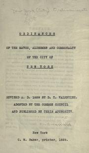 Cover of: Ordinances of the mayor, aldermen and commonalty of the city of New York [microform]: adopted by the Common Council.