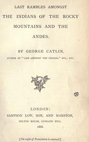 Cover of: Last rambles amongst the Indians of the Rocky Mountains and the Andes