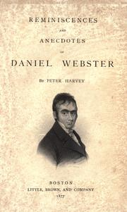 Cover of: Reminiscences and anecdotes of Daniel Webster | Harvey, Peter