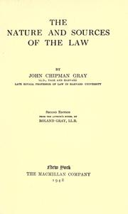 The nature and sources of the law by John Chipman Gray
