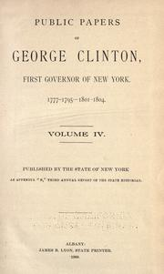 Cover of: Public papers of George Clinton, first Governor of New York, 1777-1795, 1801-1804 ..