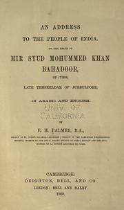 Cover of: An address to the people of India: on the death of Mir Syud Mohummed Khan Bahadoor, of Jyess, late Tehseeldar of Jubbulpore ...