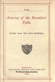 The autocrat of the breakfast-table by Oliver Wendell Holmes, Sr.