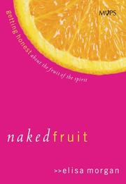Cover of: Naked Fruit: Getting Honest about the Fruit of the Spirit