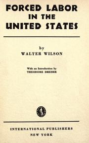 Forced labor in the United States by Wilson, Walter