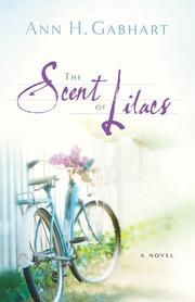 Cover of: The scent of lilacs | Ann Gabhart